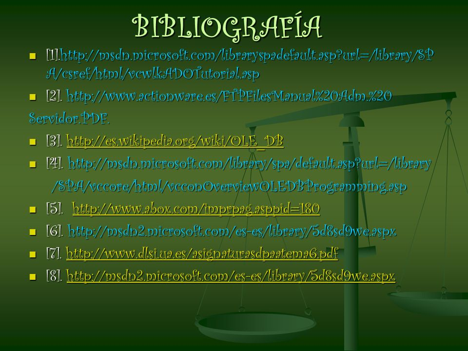 BIBLIOGRAFÍA [1].http://msdn.microsoft.com/libraryspadefault.asp url=/library/SPA/csref/html/vcwlkADOTutorial.asp.